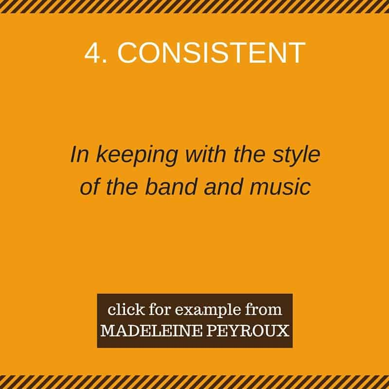 Consistent (in keeping with the style of the band and music)