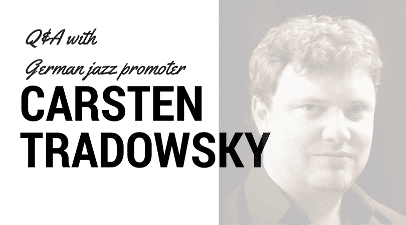 Interview with German Jazz Promoter Carsten Tradowsky