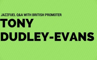 Q&A with British Jazz Promoter Tony Dudley-Evans