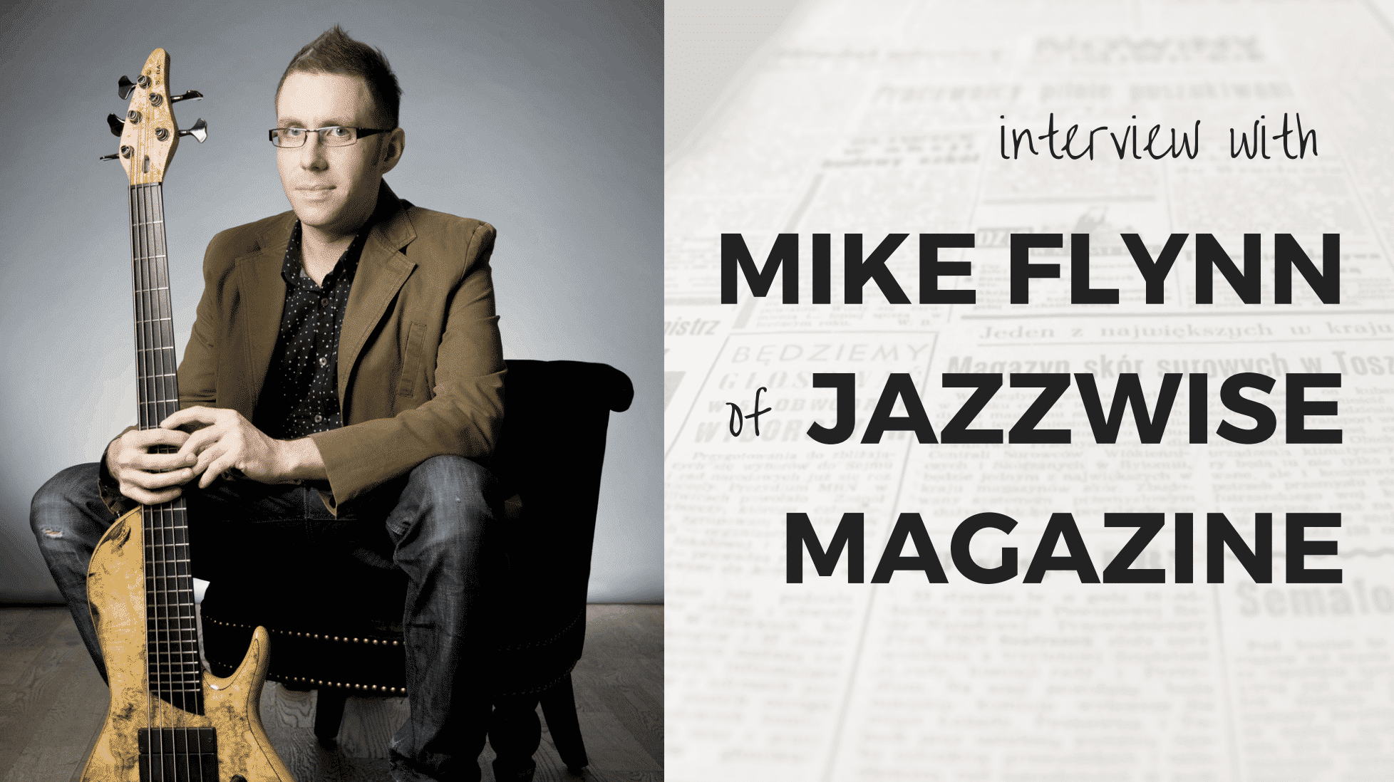 Interview with Mike Flynn of Jazzwise Magazine