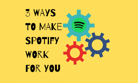 Making Spotify Work For YOU
