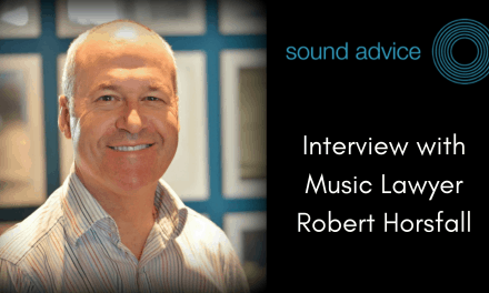 Interview with music lawyer Robert Horsfall of Sound Advice