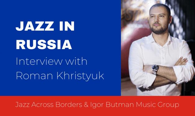 Interview with Russian Jazz promoter Roman Khristyuk