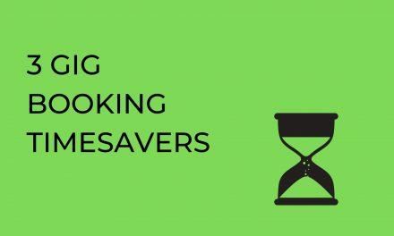 3 Gig Booking Timesavers