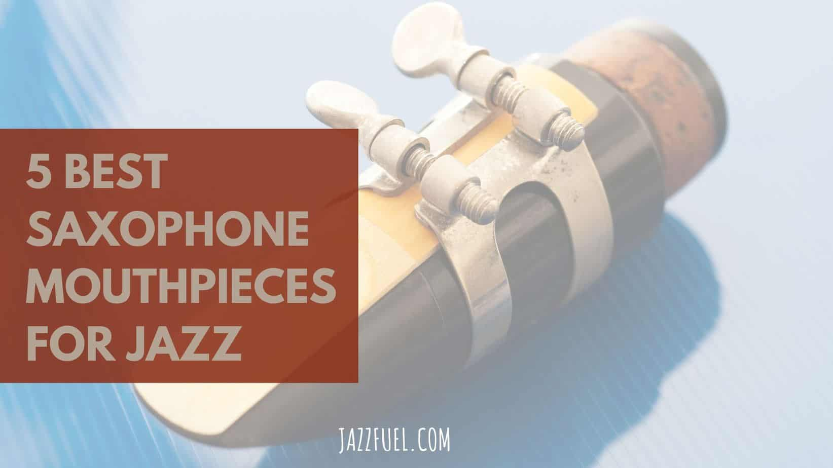 Best saxophone mouthpieces for jazz