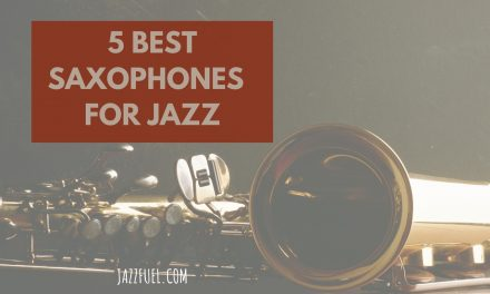 What are the Best Saxophones for Jazz? (2020 Guide)