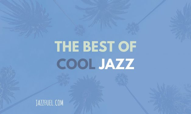 The Best Cool Jazz Albums & Artists of All Time