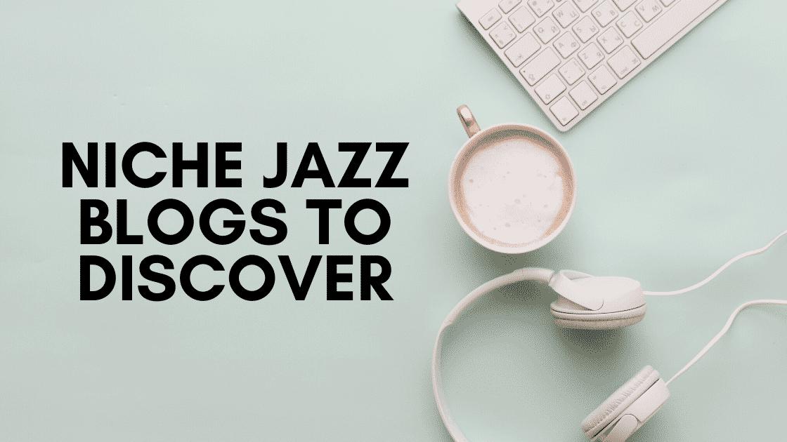 Niche European Jazz Blogs & Websites To Discover