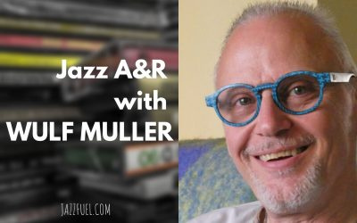 Interview with Wulf Muller | Jazz A&R and marketing
