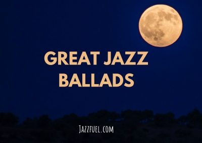 10 of the Best Jazz Ballads