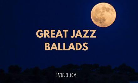10 of the Best Jazz Ballads