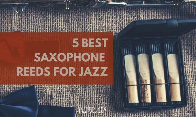 Best Saxophone Reeds for Jazz