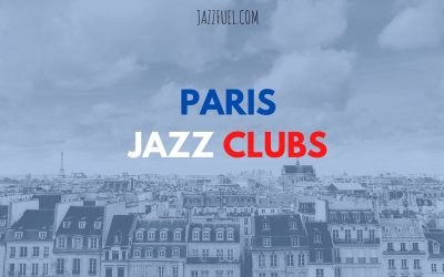 The Best Jazz Clubs & Venues in Paris (2020)