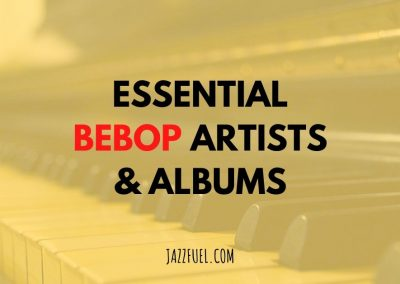 10 of The Best Bebop Artists & Albums in Jazz History