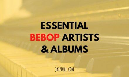 10 of The Best Bebop Artists & Albums in Jazz History