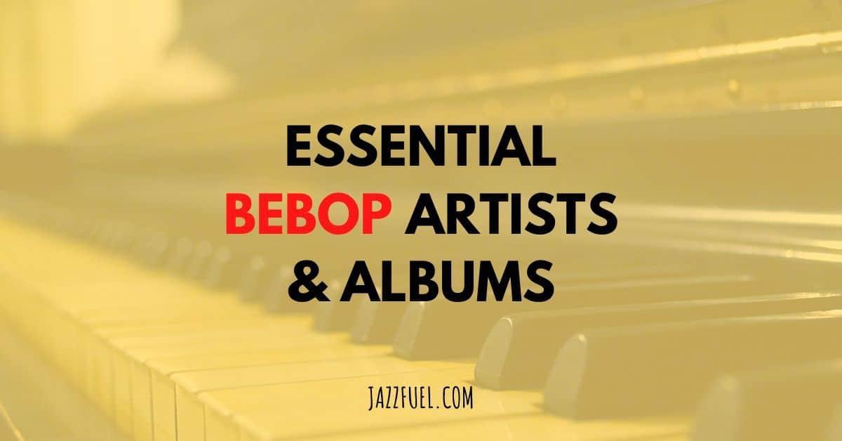 Best bebop artists & albums in jazz history (title)