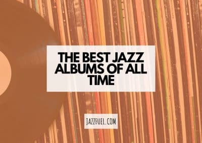 The Best Jazz Albums of All Time