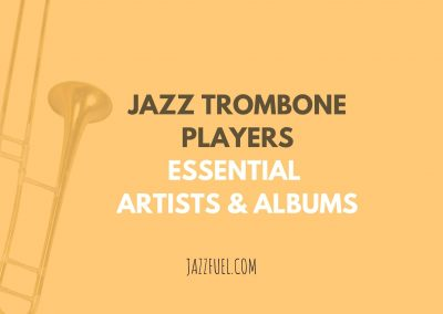 Jazz Trombone Players   Essential Discoveries Throughout History