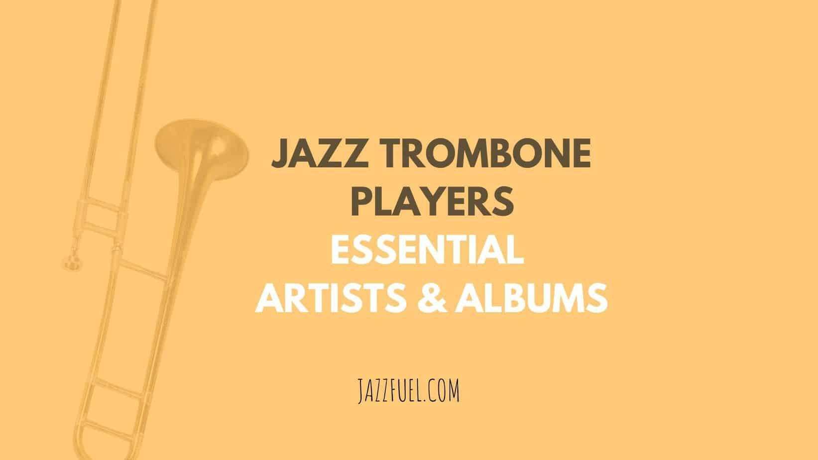 Best jazz trombone players