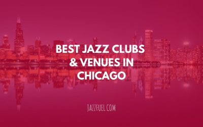 The Best Chicago Jazz Clubs & Venues