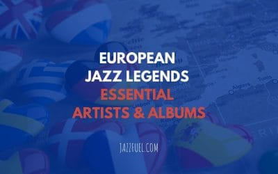Essential European Jazz Musicians to Check Out