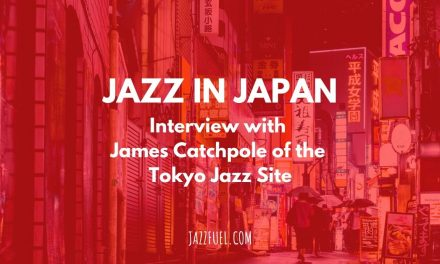 Jazz in Japan – Interview with James Catchpole of the Tokyo Jazz Site