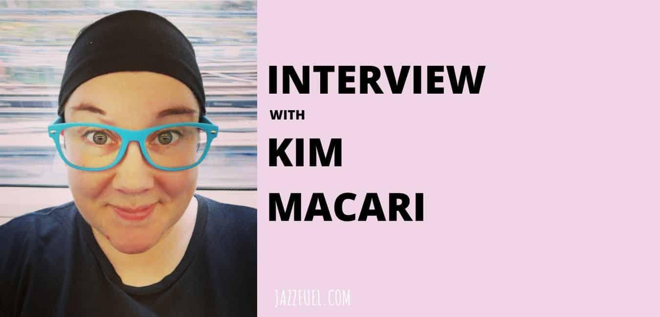 Interview with Kim Macari