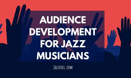 Audience Development for Jazz Musicians