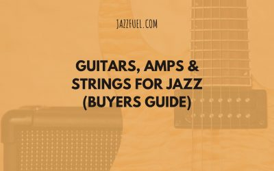 The best jazz guitars, amps & strings (buyers guide)