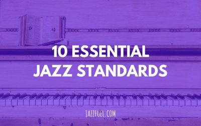 10 Essential Jazz Standards