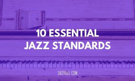 10 Essential Jazz Standards