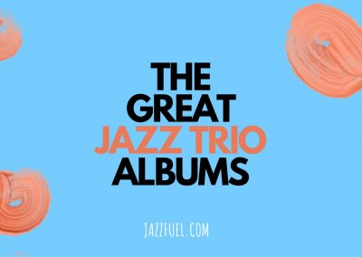 The Best Jazz Trio Albums of All Time