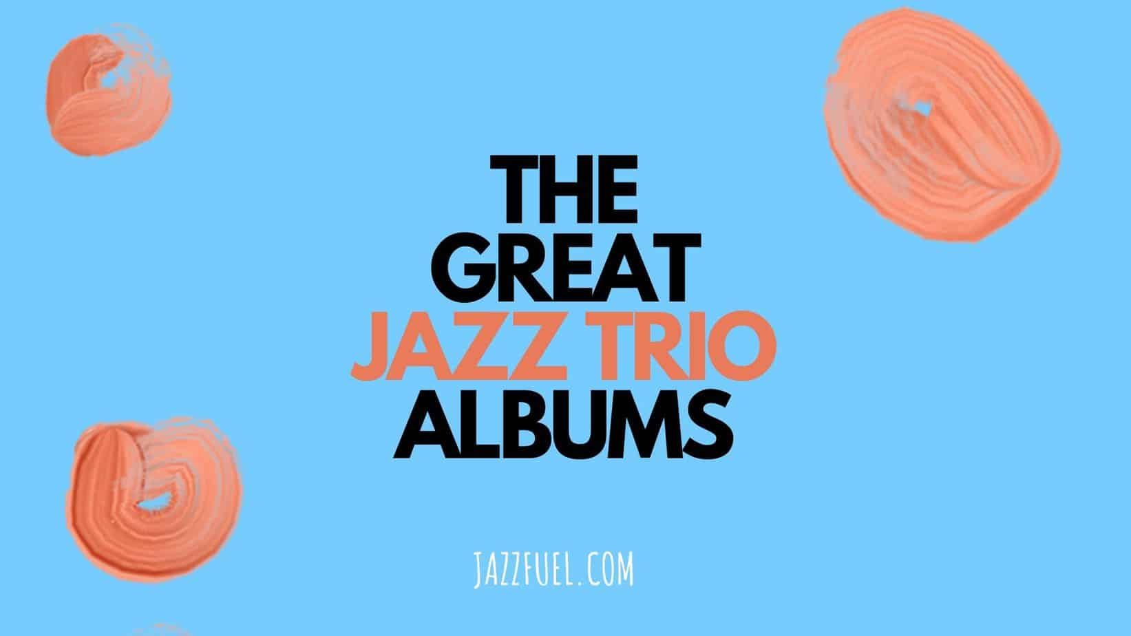 Best Jazz Trio Albums