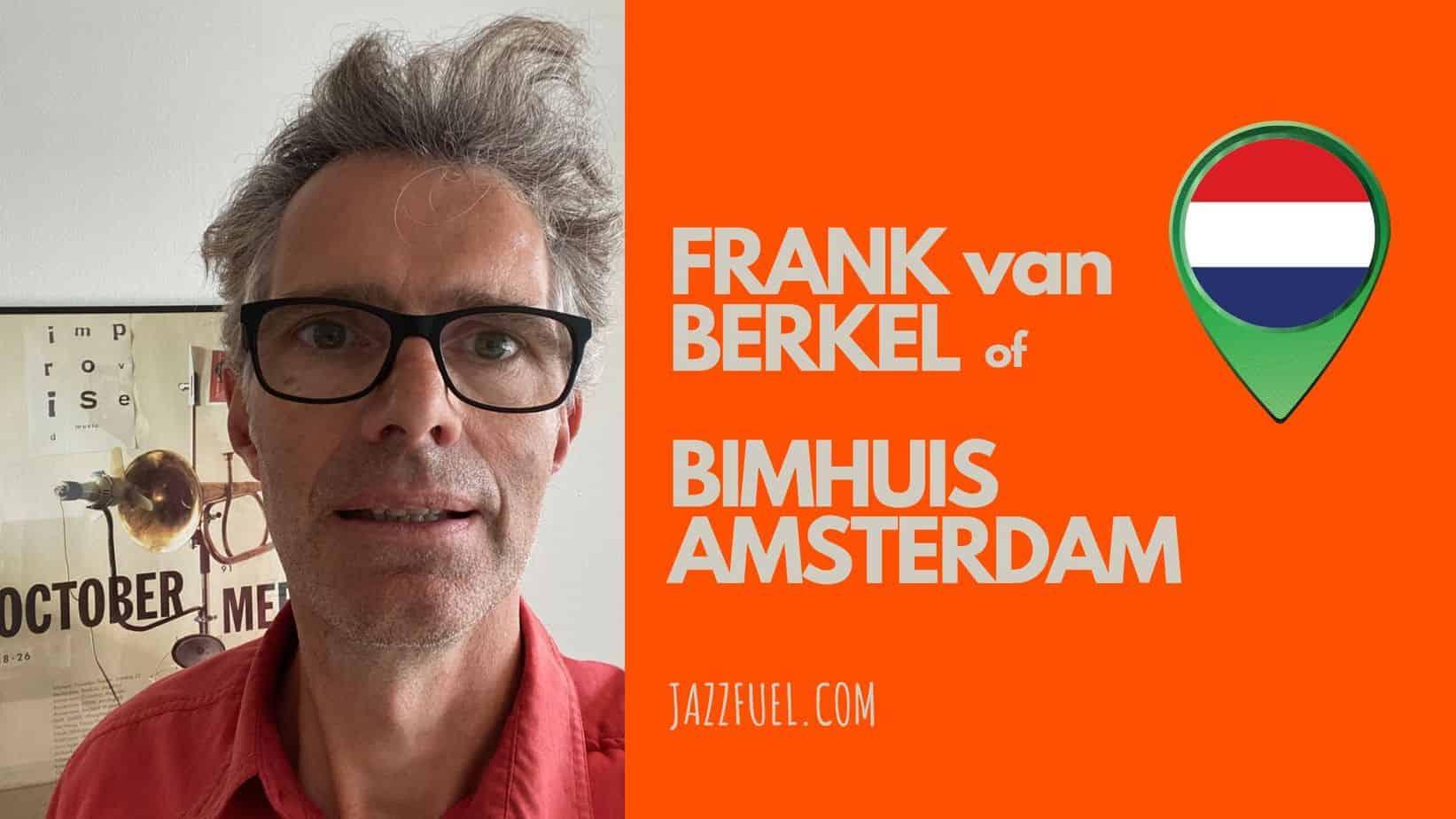 Interview with Frank van Berkel of Bimhuis Jazz Club