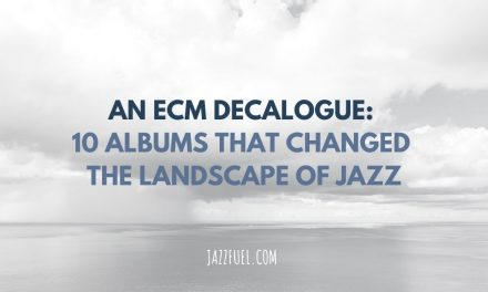 ECM Records – 10 Albums That Changed the Landscape of Jazz