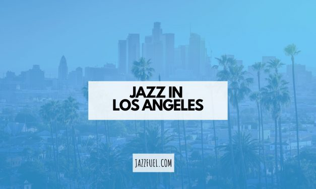 Jazz in Los Angeles | Clubs, Festivals & Musicians