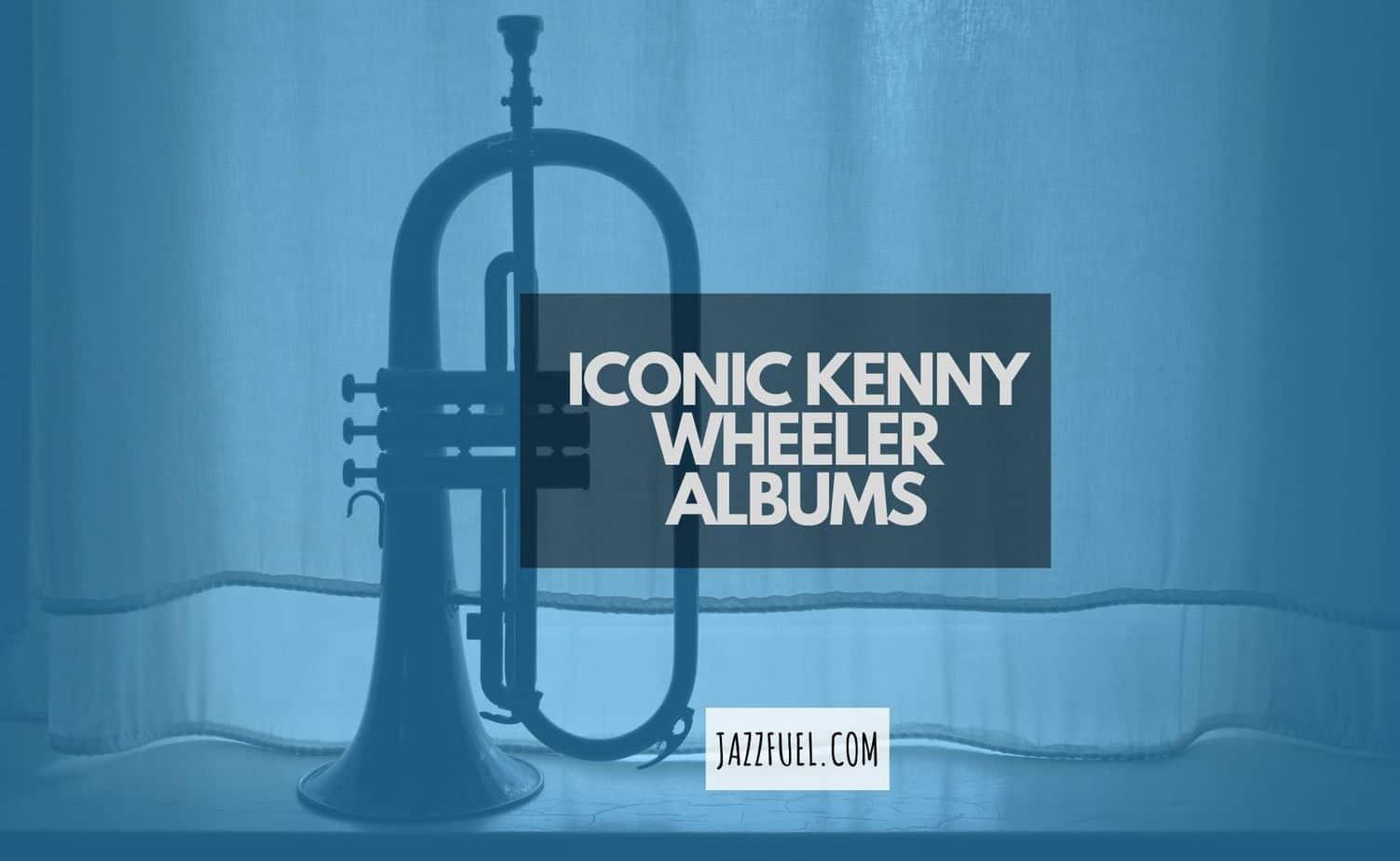 Kenny Wheeler Albums