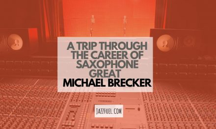 Michael Brecker – The Career of a Jazz Saxophone Great