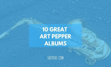 Art Pepper | 10 Great Albums From the Alto Saxophone Legend
