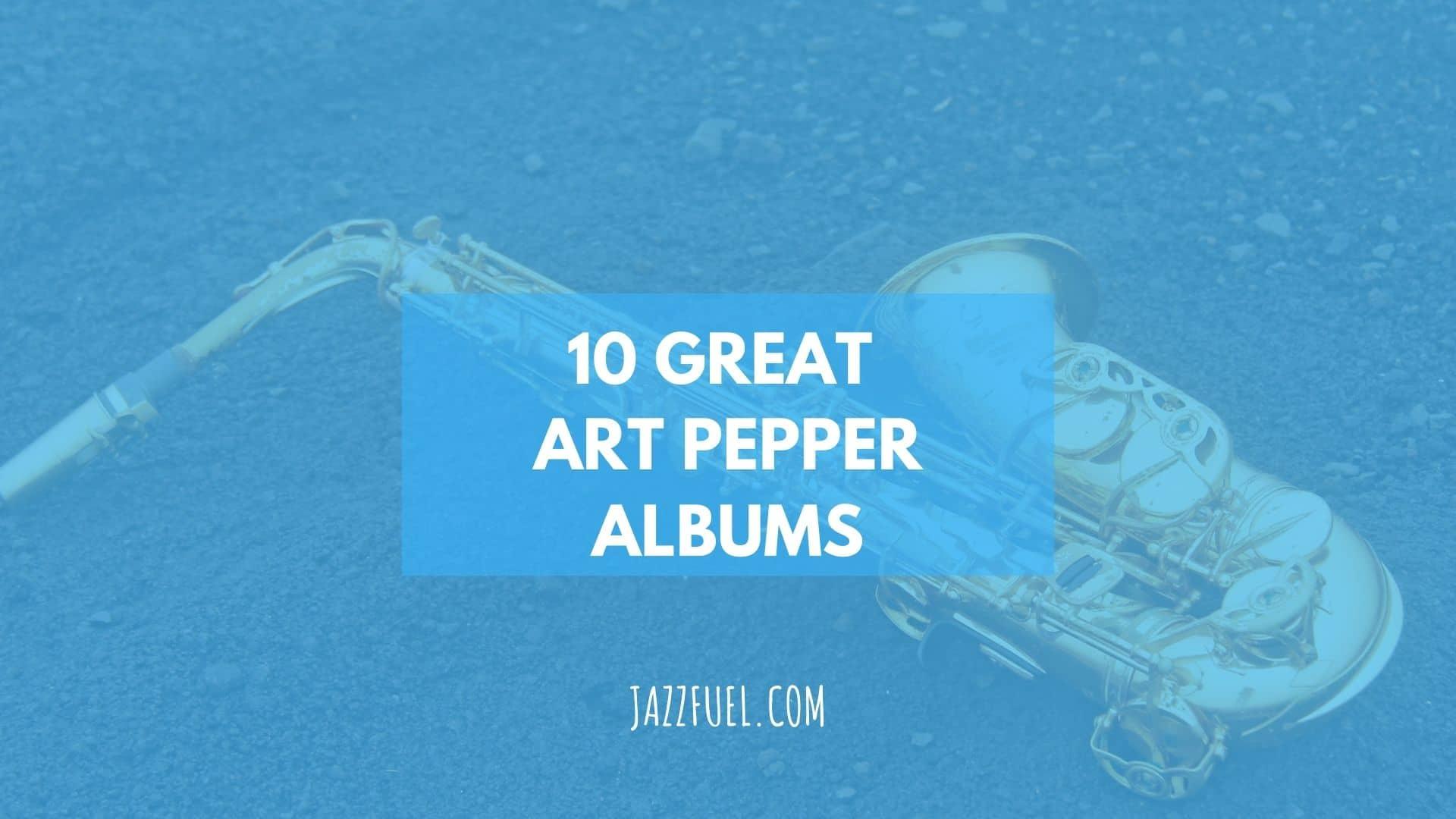 Art Pepper albums