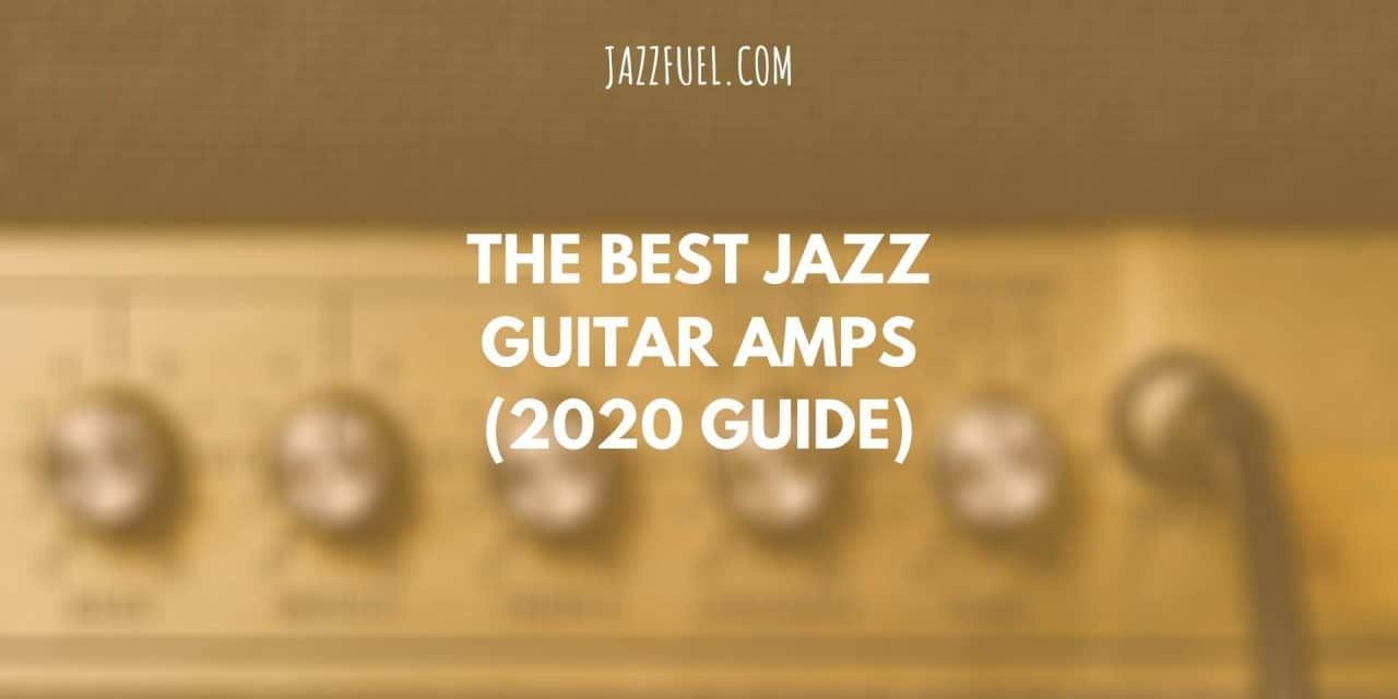 The best jazz guitar amps (2020 guide)