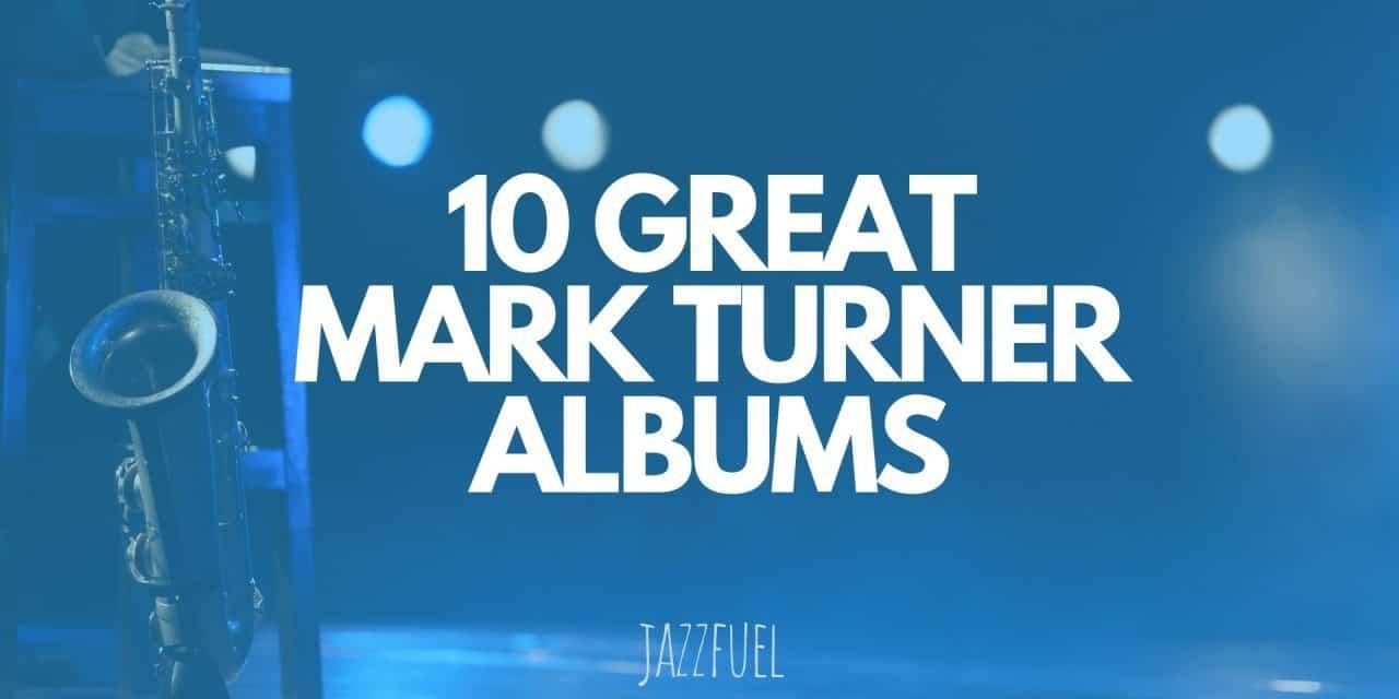 Saxophonist Mark Turner | 10 of his Best Albums