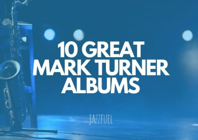 Saxophonist Mark Turner | 10 of his Best Albums