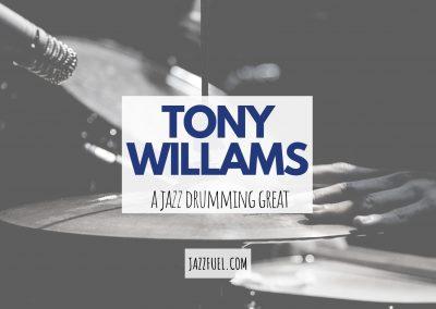 Tony Williams – a jazz drumming great