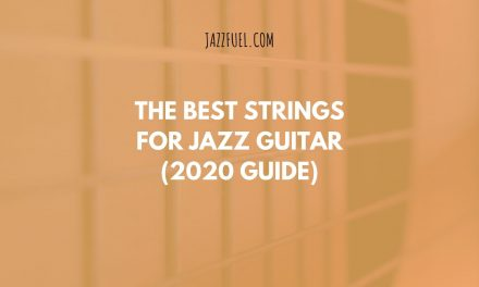 The Best Strings for Playing Jazz Guitar (2020 guide)