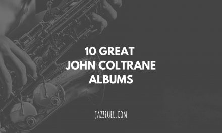 10 of the Best John Coltrane Albums in Jazz History