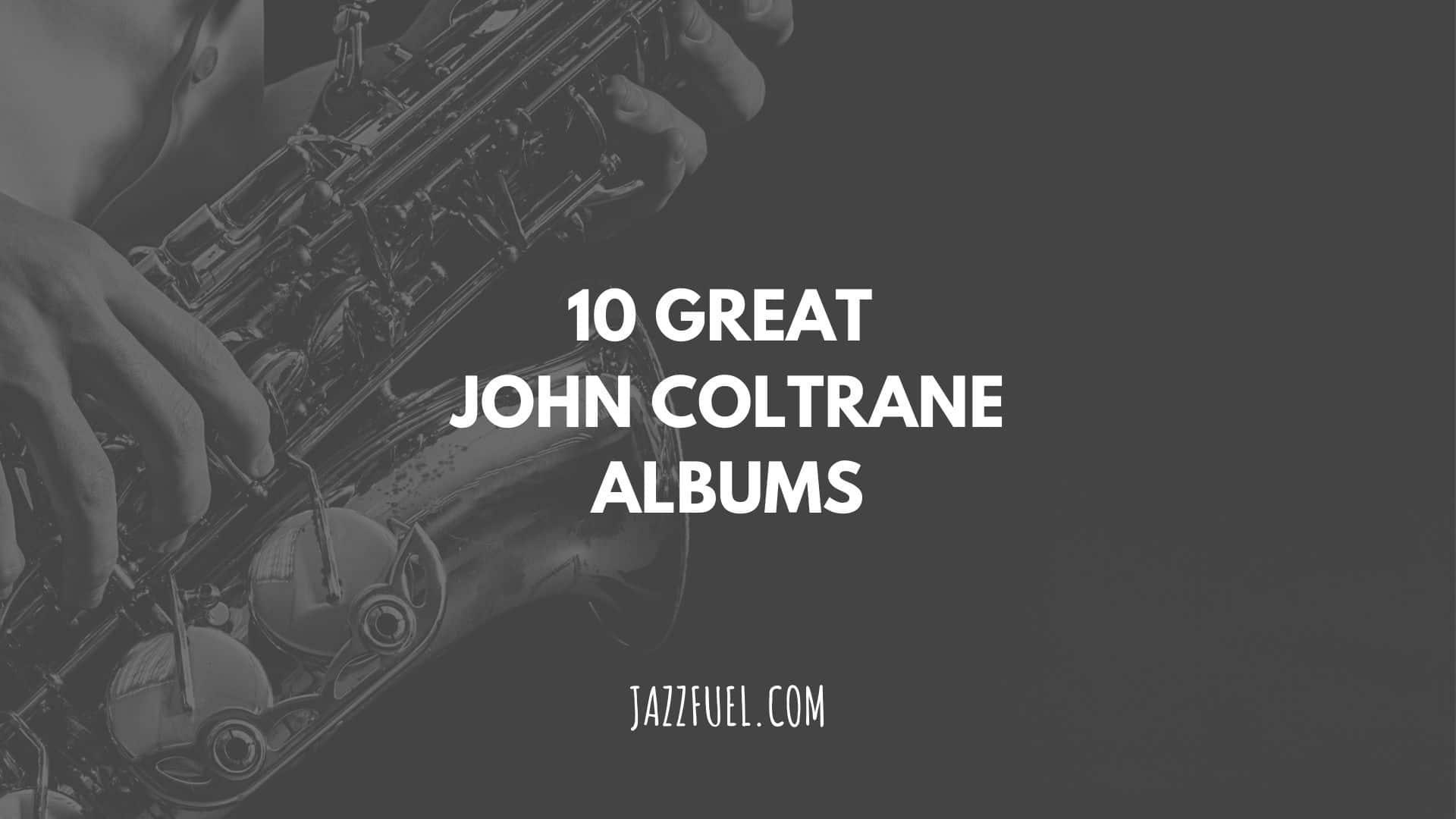 John Coltrane - Best Albums