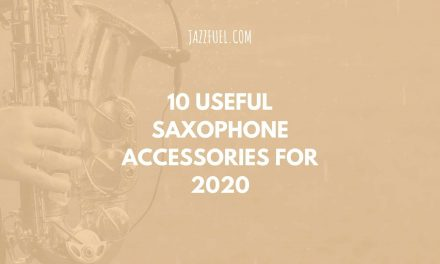 Best Saxophone Accessories for 2020