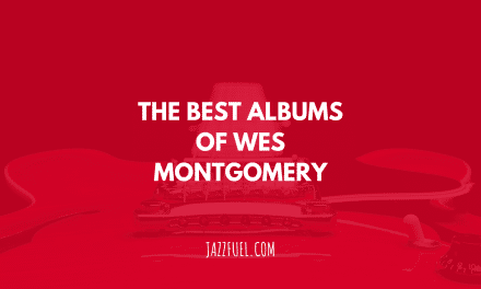Jazz Guitar: 10 of the Best Wes Montgomery Albums