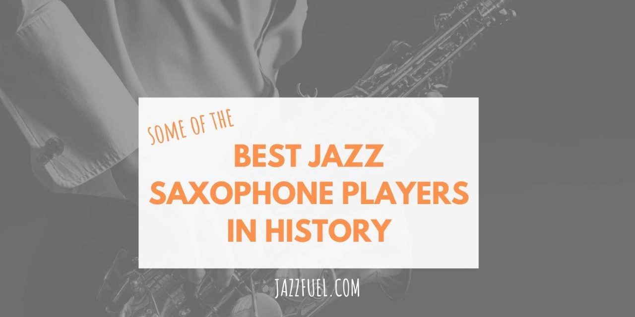 10 of the best jazz saxophone players in history
